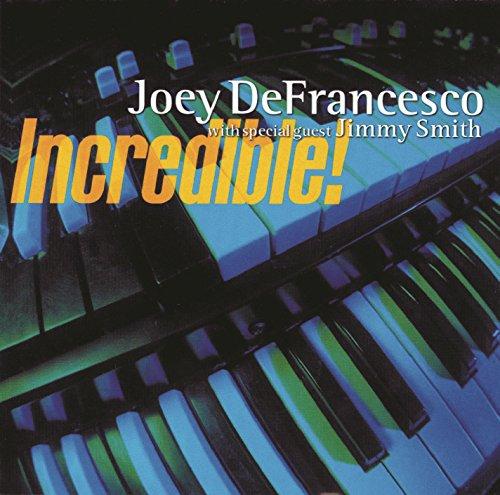 Incredible ! (Joey De Francesco)