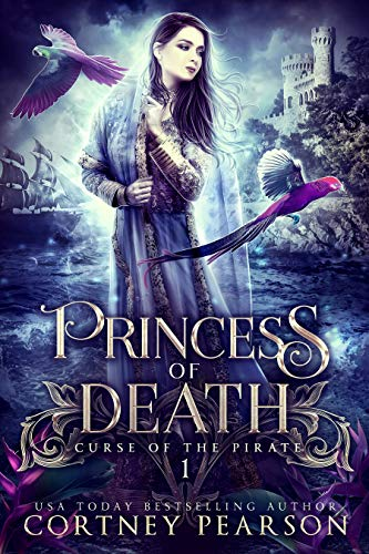 Princess of Death (Curse of the Pirate Book 1) by [Pearson, Cortney]