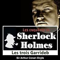 Sherlock Holmes - Les 3 Garrideb par Arthur Conan Doyle