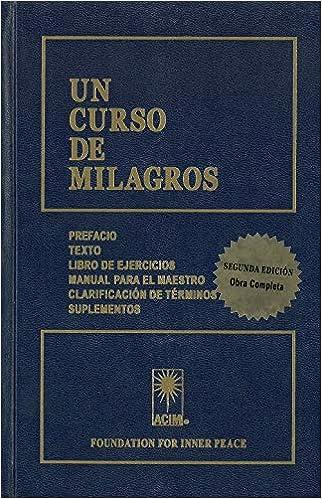 Un curso de milagros. Texto. Libro de ejercicios. Manual para el ...