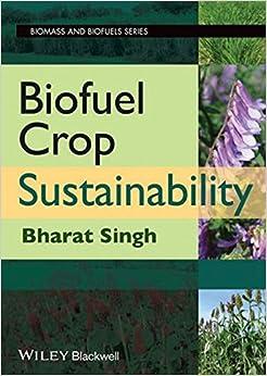 Biofuel Crop Sustainability (Biomass and Biofuels)