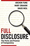 Full Disclosure: The Perils and Promise of Transparency