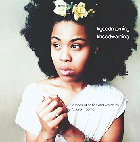 Download #goodmorning #hoodwarning: a book of selfies and words pdf epub