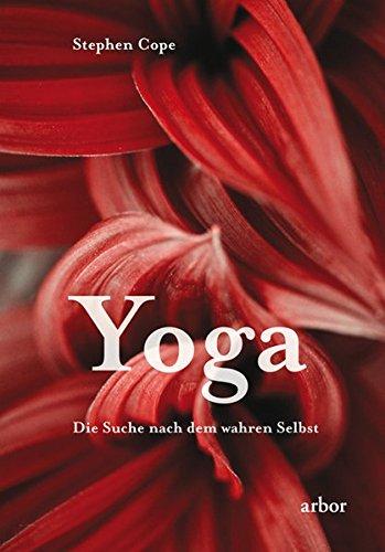 Yoga - Die Suche nach dem wahren Selbst