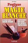 Pratique de la magie blanche par Vichery