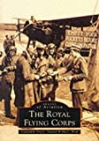 img - for The Royal Flying Corps (Images of Aviation) book / textbook / text book