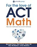 img - for For the Love of ACT Math: This is not a math book; this is an ACT math book book / textbook / text book