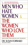 """""""Men Who Hate Women and the Women Who Love Them - When Love Hurts and You Don't Know Why"""" av Susan Forward"""