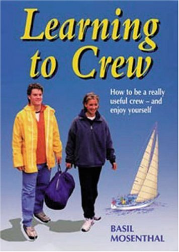 Download Learning to Crew: How to be a really useful crew - and enjoy yourself ebook