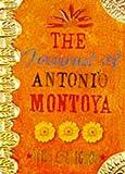 THE JOURNAL OF ANTONIO MONTOYA