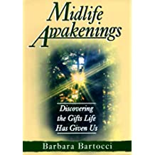 Midlife Awakenings: Discovering the Gifts Life Has Given Us