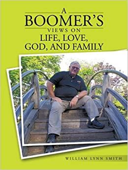 A Boomer's Views on Life, Love, God, and Family