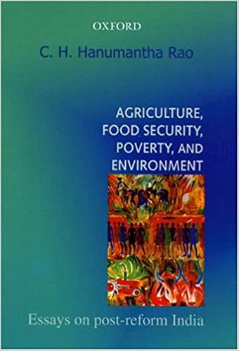 Agriculture Food Security Poverty And Environment Essays On Post  Agriculture Food Security Poverty And Environment Essays On Postreform  India C H Hanumantha Rao  Amazoncom Books