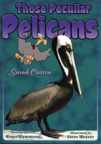 Those Peculiar Pelicans (Those Amazing Animals)