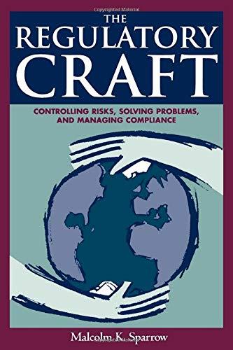The Regulatory Craft: Controlling Risks, Solving...