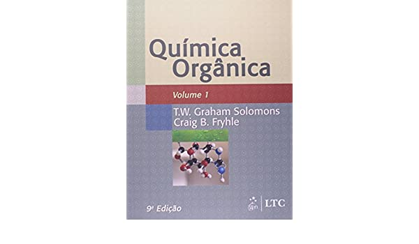 Quimica Organica - Volume 1 (Em Portuguese do Brasil): T.W. Graham Solomons: 9788521616771: Amazon.com: Books
