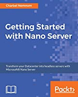 Getting Started with Windows Nano Server Front Cover