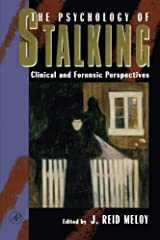 The Psychology of Stalking: Clinical and Forensic Perspectives Paperback