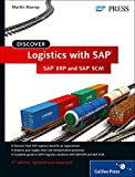 SAP Logistics: An Introduction to SAP ERP and SAP Supply Chain Management (SAP SCM) (SAP PRESS)