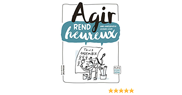 Agir rend heureux (Plus d oxygène) (French Edition): Jankéliowitch