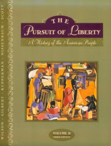 The Pursuit of Liberty: A History of the American People, Vol. - Number One Karen Walker