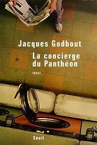 La concierge du Panthéon par Jacques Godbout