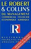 Le Robert & Collins du management, Commercial - financier - Economique - juridique : Dictionnaire français-anglais, anglais-français