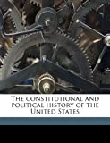 The Constitutional and Political History of the United States, H. 1841-1904 Von Holst, 1178030350