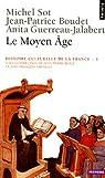 Histoire culturelle de la France : Tome 1, Le Moyen Age par Boudet