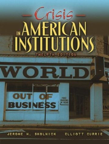 Crisis in American Institutions, 12th Edition