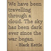 """We have been travelling through a cloud...."" quote by Black Kettle, laser engraved on wooden plaque - Size: 8""x10"""