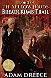 BreadCrumb Trail (The Yellow Hoods, #2): Steampunk meets Fairy Tale