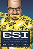 Mr. CSI, Anthony E. Zuiker and Todd Gold, 0061725498