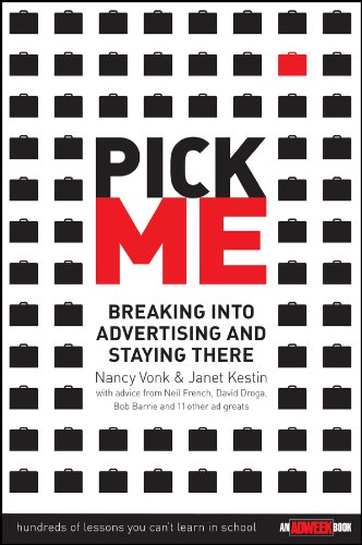 Pick Me : Breaking Into Advertising and Staying There pdf
