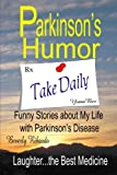 Parkinson's Humor - Funny Stories about My Life with Parkinson's Disease