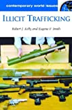 Illicit Trafficking: A Reference Handbook (Contemporary World Issues)