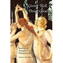 Giving Well, Doing Good: Readings for Thoughtful Philanthropists