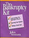 Bankruptcy Kit, John Ventura, 079310226X