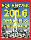 SQL Server 2016 Design & Programming