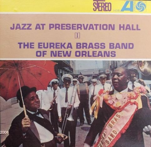 Eureka Brass Band - Jazz At Preservation Hall 1: The Eureka Brass Band of New Orleans