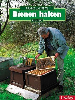 Bienen halten. Eine Einführung in die Imkerei