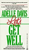 Let's Get Well, Adelle Davis, 0451154630