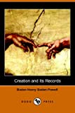 Creation and Its Records, Baden Henry Baden-Powell, 1406504262