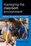 Managing the Classroom Environment : Meeting the Needs of the Student, Houff, Suzanne G., 1475805497