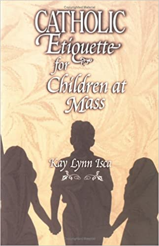 Catholic Etiquette for Children at Mass