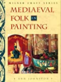 Mediaeval Folk in Painting (Milner Craft Series)