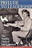 Prelude to Leadership, John F. Kennedy, 0895264315