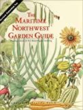 The Maritime Northwest Garden Guide : Planning Calendar for Year-Round Organic Gardening, Elliott, Carl W. and Peterson, Rob, 0931380170
