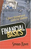 Financial Basics : A Money-Management Guide for Students, Knox, Susan, 0814209785