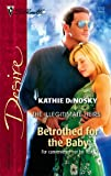 Betrothed for the Baby, Kathie DeNosky, 0373767129
